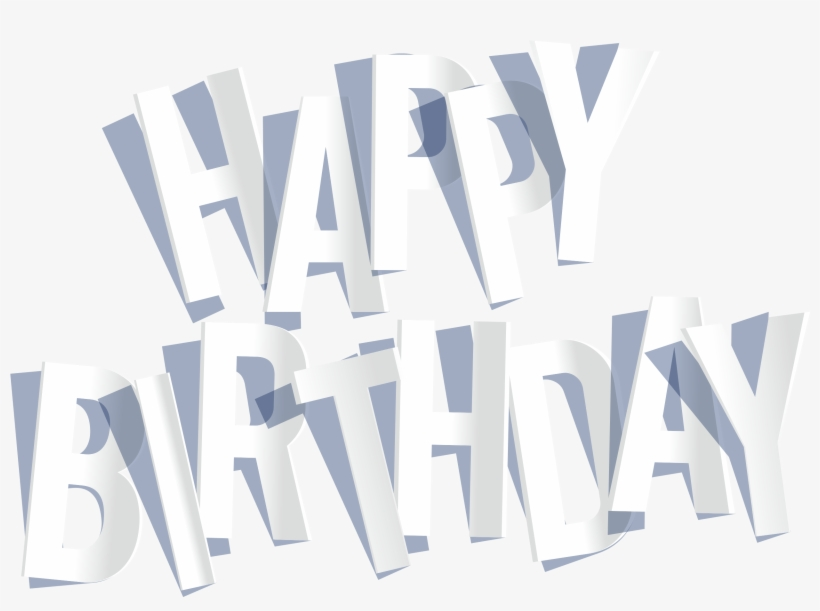 Quot Happy Birthday To You! Quot - Wear, transparent png #868560