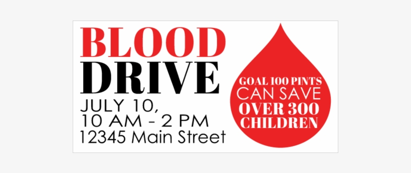 Blood Drive Vinyl Banner With 100 Pints Can Save 300 - Blood Drive Banner, transparent png #8720105