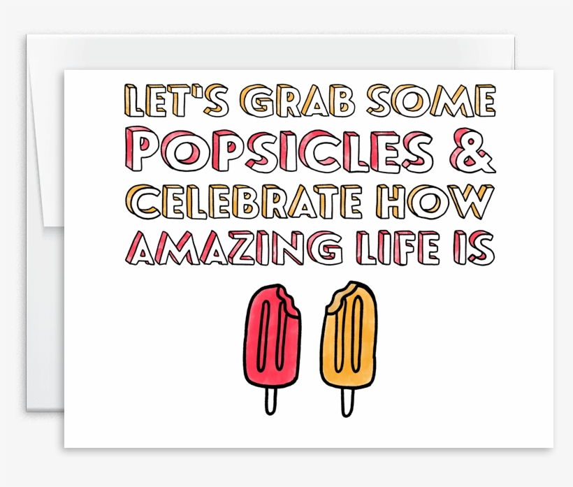 Watercolor Popsicle Life Is Amazing Celebrate Greeting - 'celebrate' Greeting Card, transparent png #912276