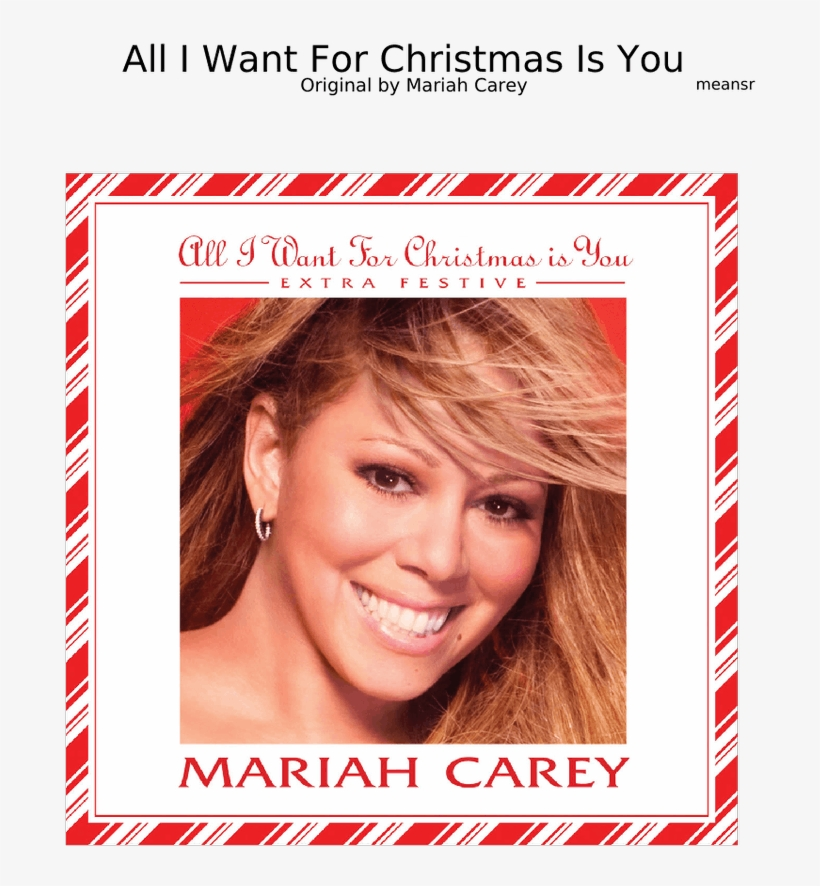 All I Want For Christmas Is You Original.All I Want For Christmas Is You By Mariah Carey Mariah