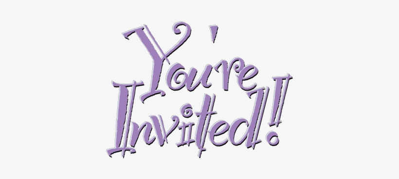 Have You Recently Received An Invitation From A Friend - You Are Invited Word, transparent png #925667