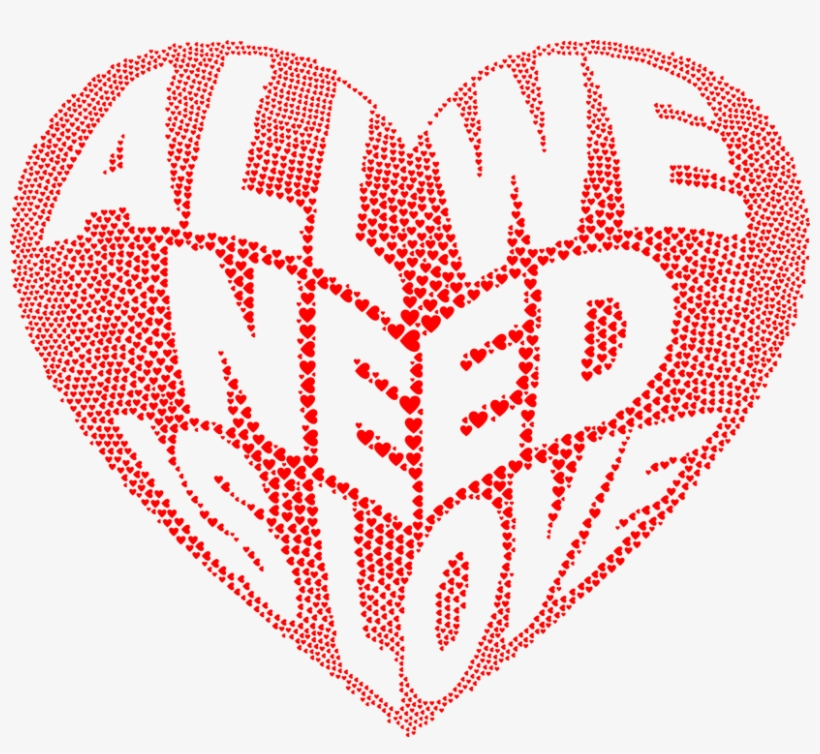Hearts Love Typography Free Vector Graphic On Pixabay - All We Need Is Love Heart, transparent png #9228103