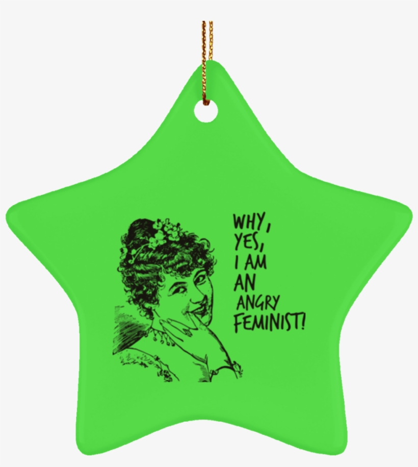 Why Yes, I Am An Angry Feminist Christmas Tree Ornament - Feminist Christmas Tree, transparent png #9399180