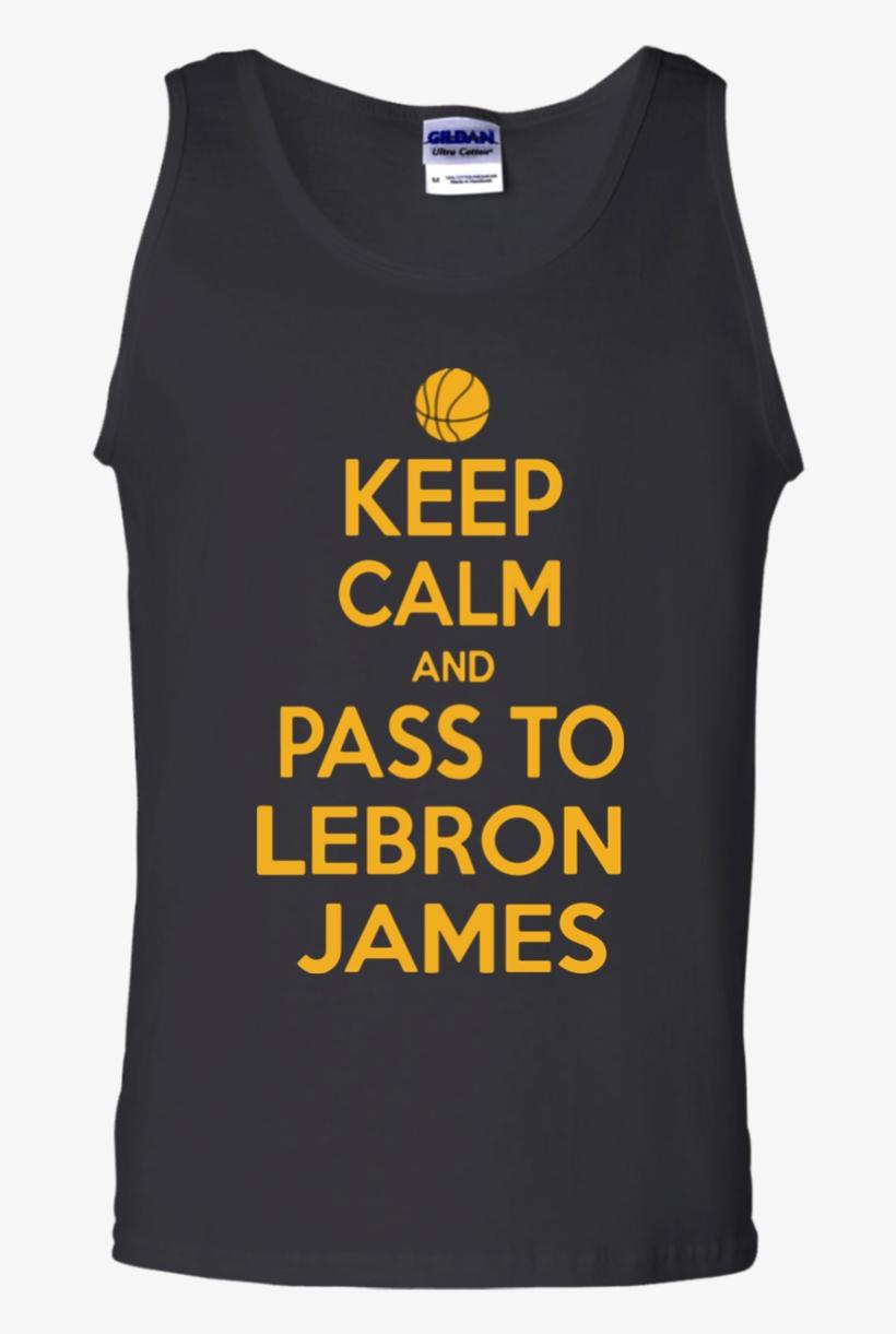 Lebron James Keep Calm Pass To Cleveland Shirt Cotton - Active Tank, transparent png #9493546