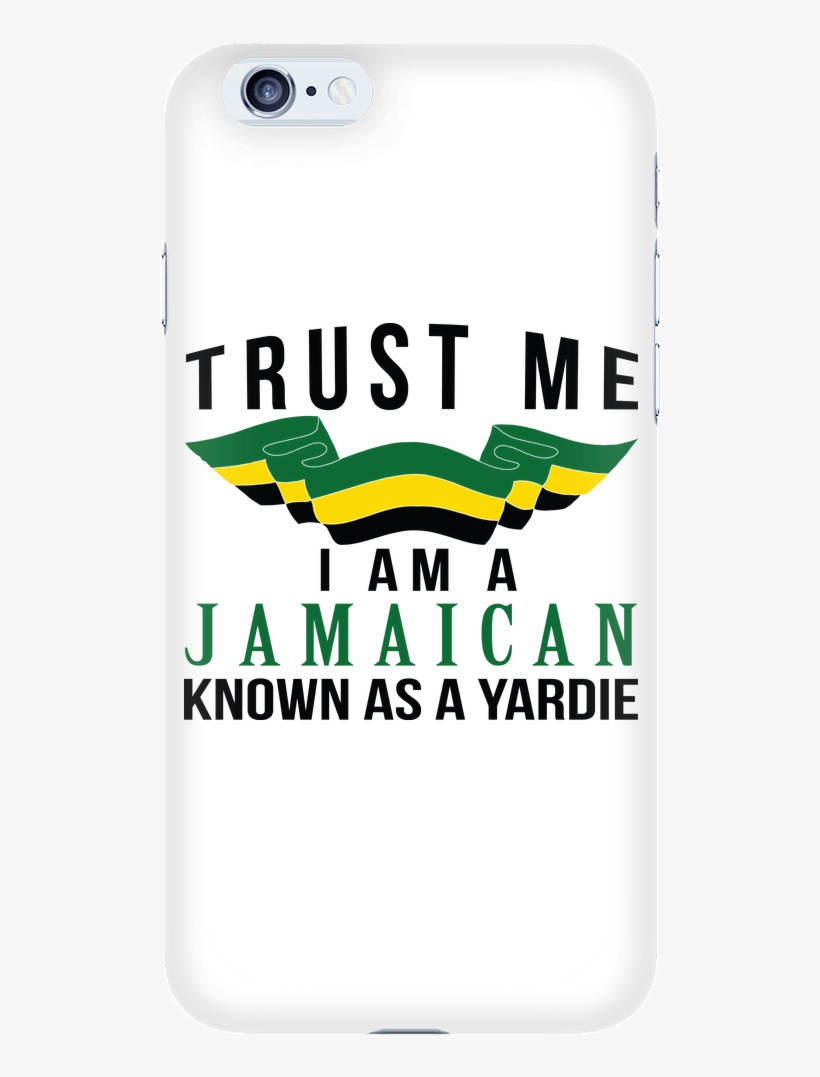 Trust Me I Am Jamaican Yardie Style Mobile Phone Case - Mobile Phone Case, transparent png #9587708