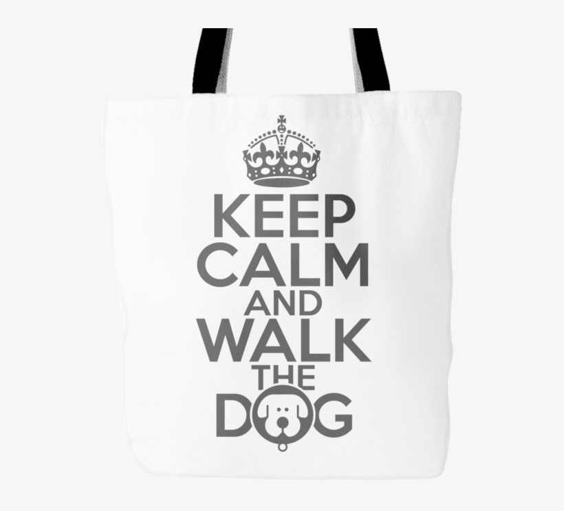 Keep Calm And Walk The Dog Tote, Tote Bags - Keep Calm And Carry, transparent png #9635803