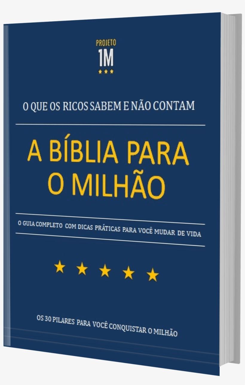 A Bíblia Para O Milhão O Que Os Ricos Sabem E Não Contam - Biblia Para O Milhao, transparent png #9666515