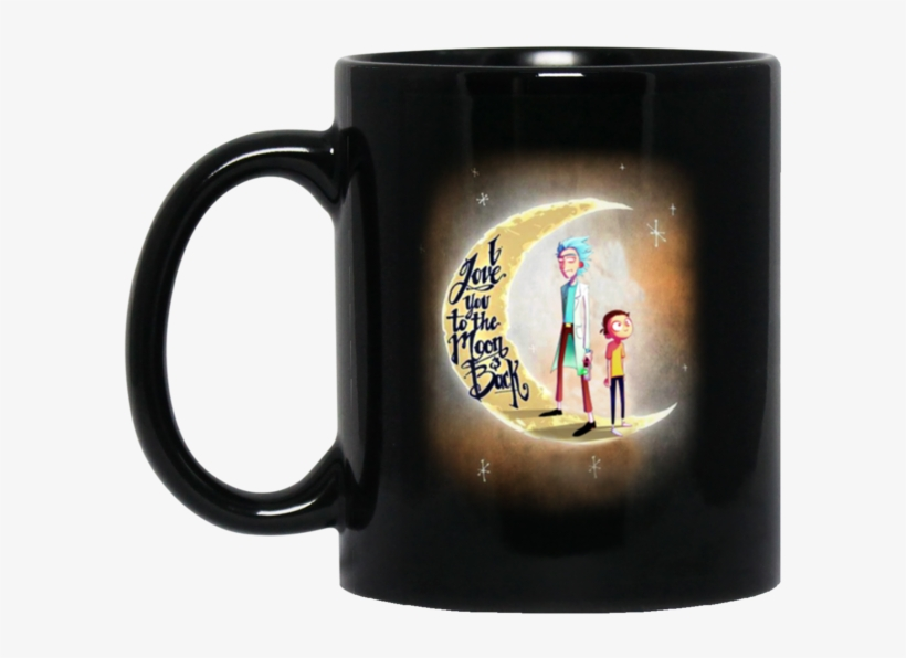 Rick And Morty Mug I Love You To The Moon And Back - Go Beyond Plus Ultra Ua, transparent png #976455