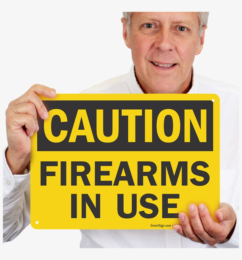Firearms In Use Osha Caution Sign - Caution Sign, transparent png #9746100