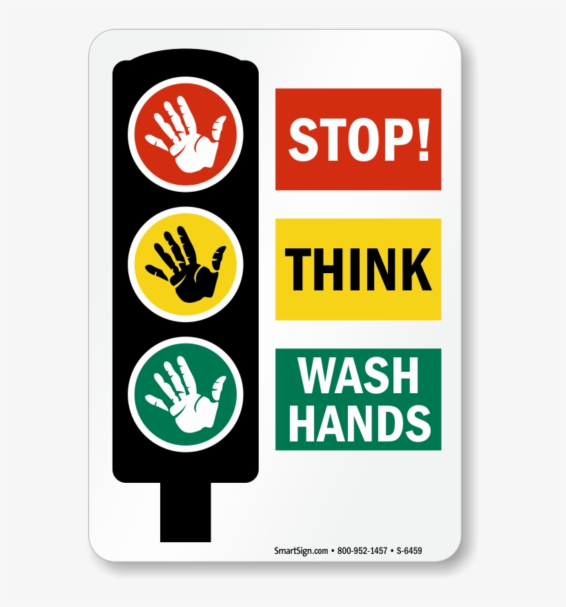 Stop Think Wash Your Hands - Hospital Hand Washing Signs, transparent png #986827
