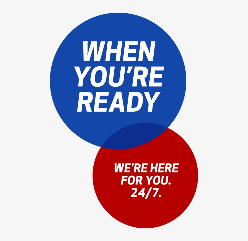 When You're Readywe're Here For You, - We Re Here For You 24 7, transparent png #9845083