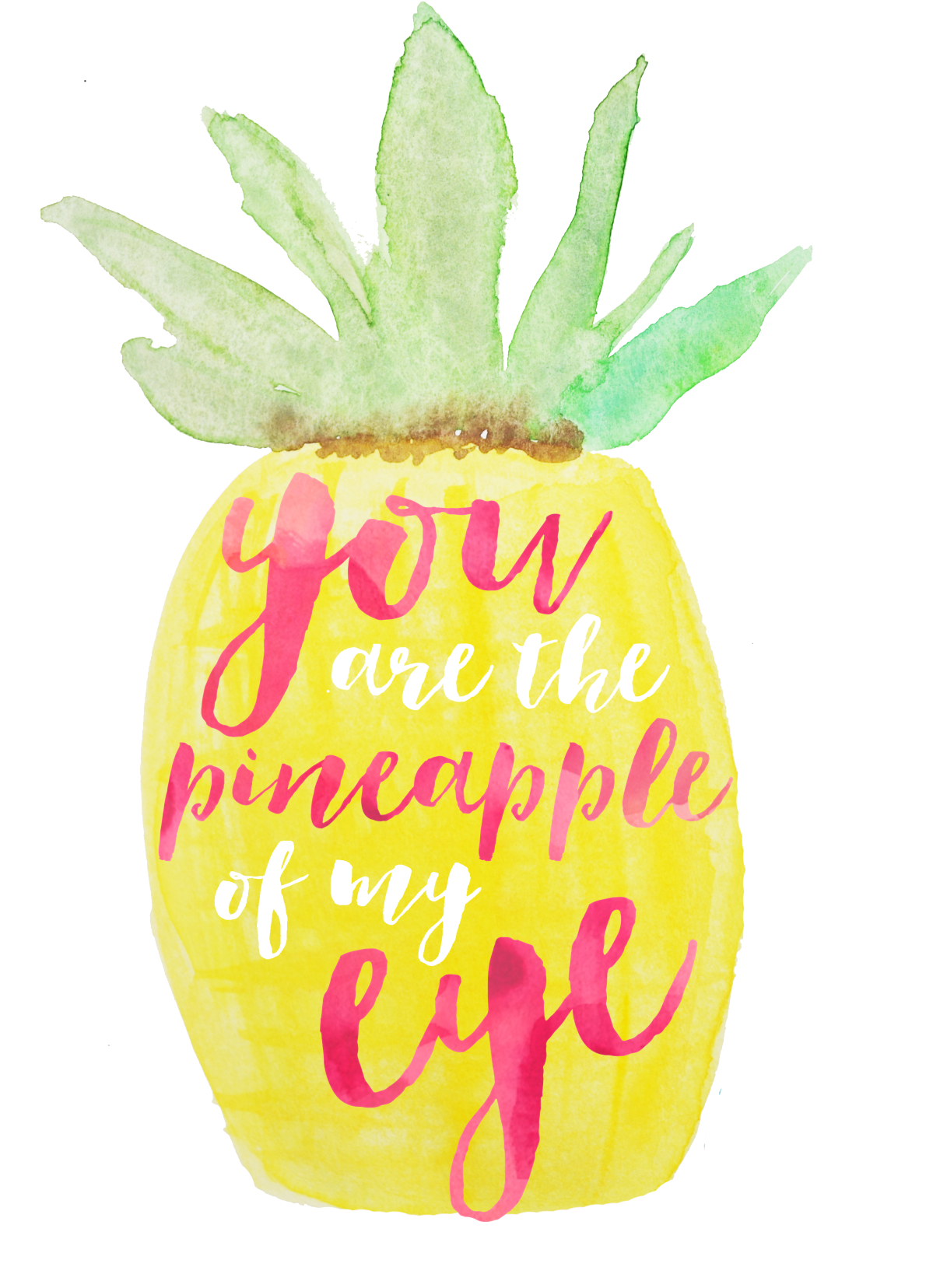 Download You Are The Pineapple Of My Eye - Cute Quotes About ...