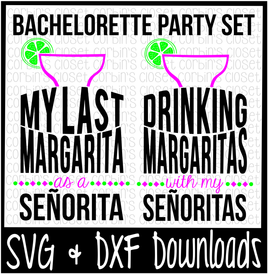 Download Margarita Svg Bachelorette Party Svg Margaritas My Last Margarita As A Senorita Png Image With No Background Pngkey Com