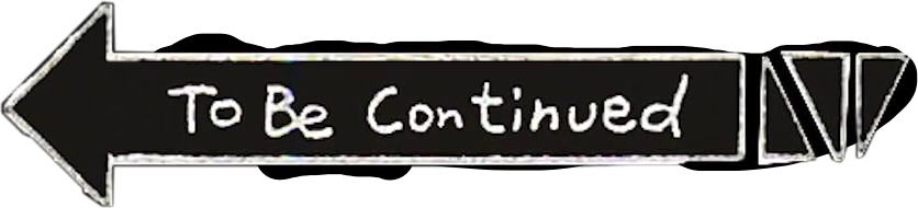 To Be Continued Meme Template Transparent
