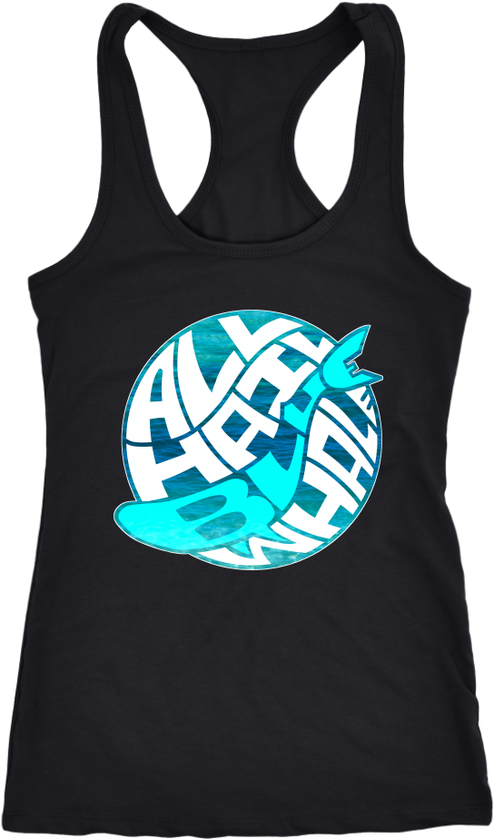 All Hail Blue Whale Racerback Tank - Never Take Advice From Me You Ll Only End Up Drunk (1024x1024), Png Download
