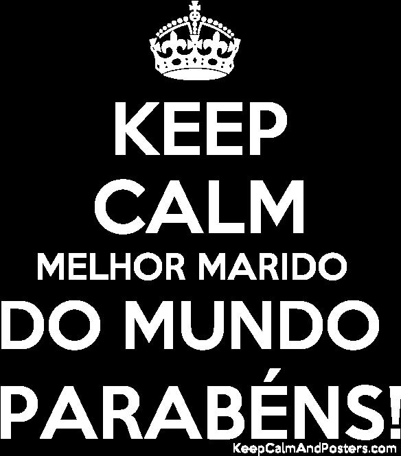 Keep Calm Melhor Marido Do Mundo Parabéns - Keep Calm And Carry On (600x700), Png Download